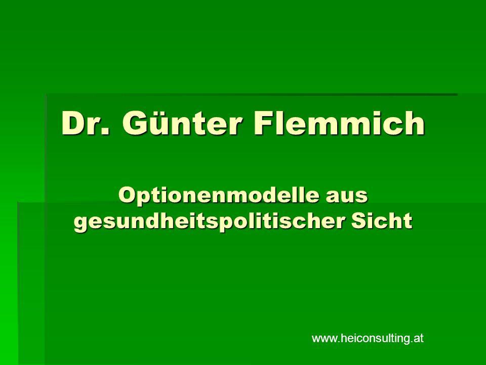 Dr. Günter Flemmich Optionenmodelle aus gesundheitspolitischer Sicht