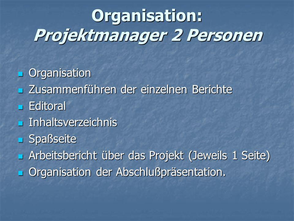 Organisation: Projektmanager 2 Personen