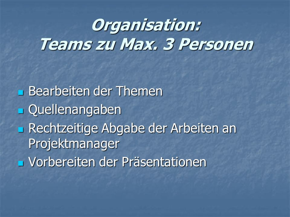 Organisation: Teams zu Max. 3 Personen
