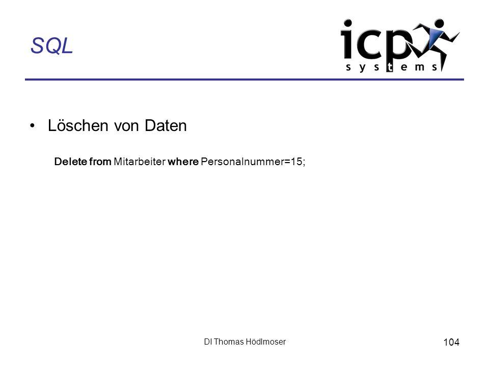SQL Löschen von Daten Delete from Mitarbeiter where Personalnummer=15;