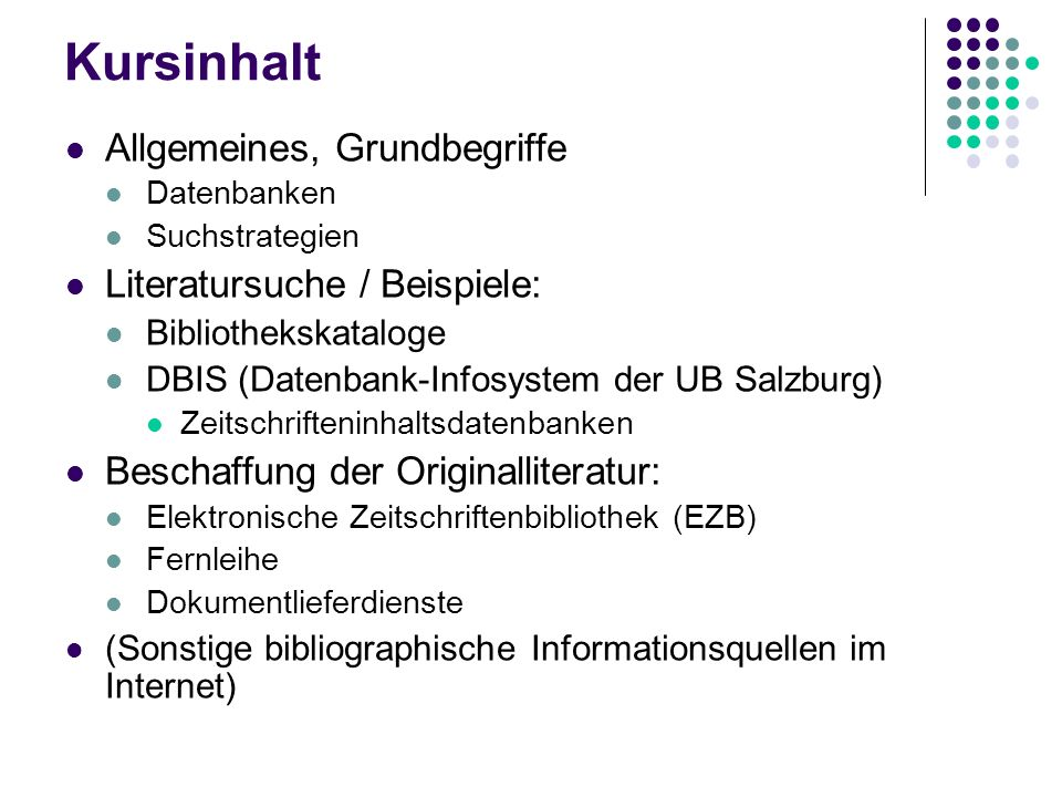 Kursinhalt Allgemeines, Grundbegriffe Literatursuche / Beispiele: