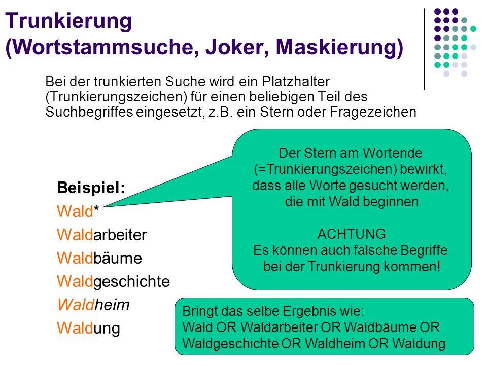 Trunkierung (Wortstammsuche, Joker, Maskierung)