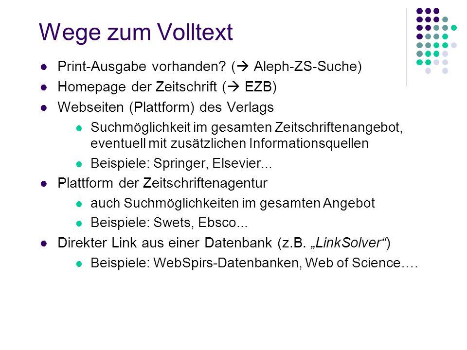 Wege zum Volltext Print-Ausgabe vorhanden ( Aleph-ZS-Suche)