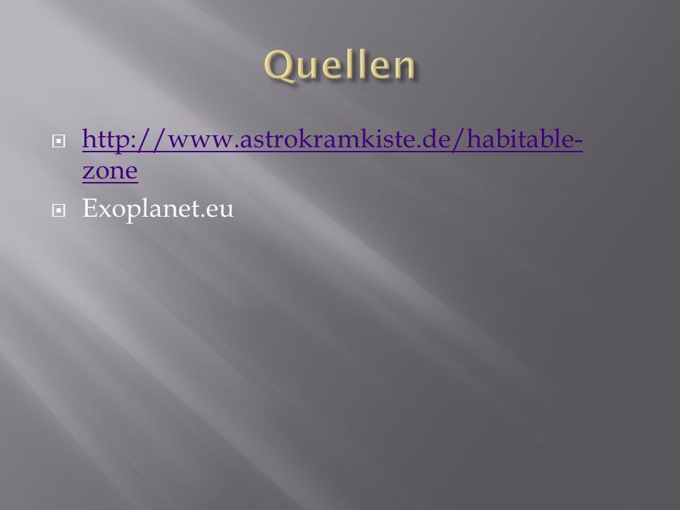 Quellen http://www.astrokramkiste.de/habitable-zone Exoplanet.eu