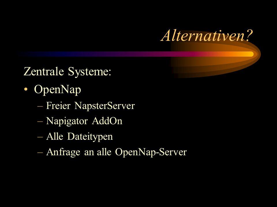 Alternativen Zentrale Systeme: OpenNap Freier NapsterServer