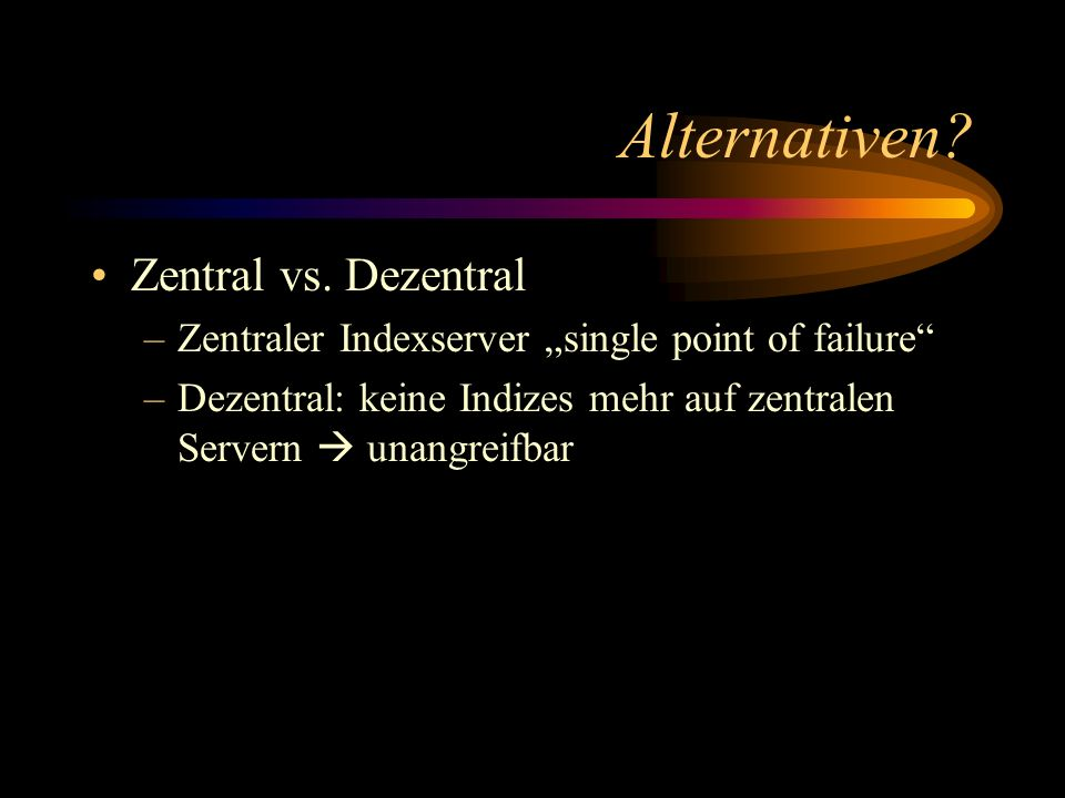 Alternativen Zentral vs. Dezentral