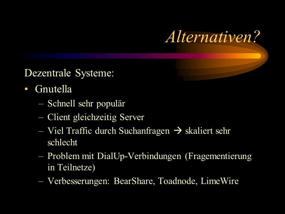 Alternativen Dezentrale Systeme: Gnutella Schnell sehr populär