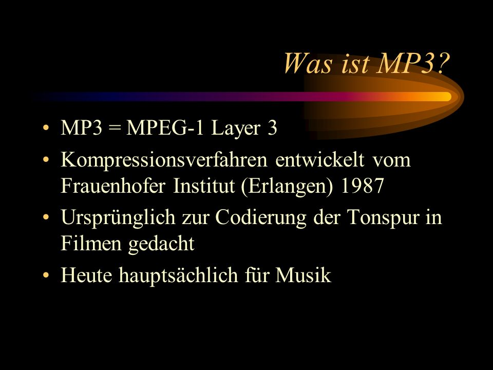 Was ist MP3 MP3 = MPEG-1 Layer 3