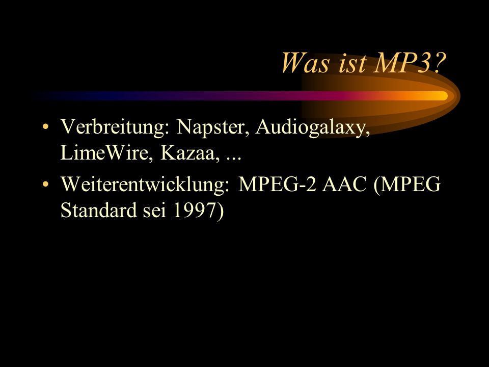 Was ist MP3 Verbreitung: Napster, Audiogalaxy, LimeWire, Kazaa, ...