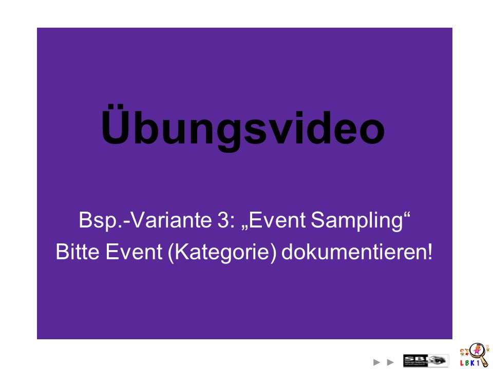"Übungsvideo Bsp.-Variante 3: ""Event Sampling"