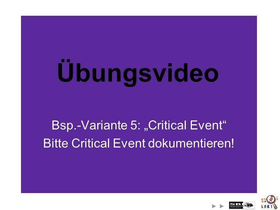 """Bsp.-Variante 5: """"Critical Event Bitte Critical Event dokumentieren!"""