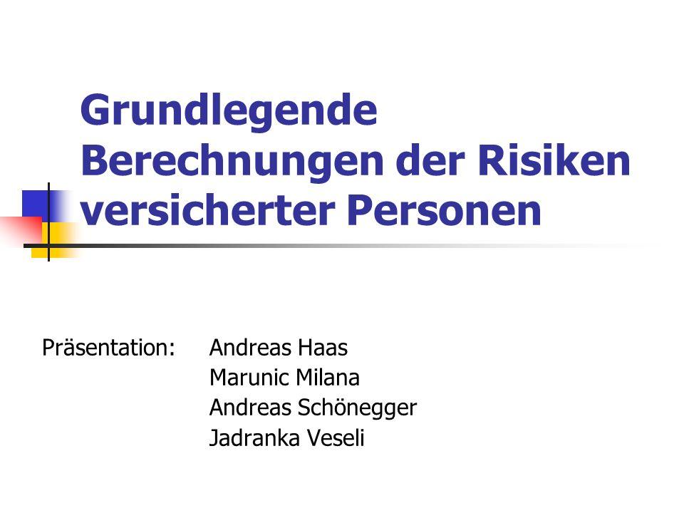 Grundlegende Berechnungen der Risiken versicherter Personen