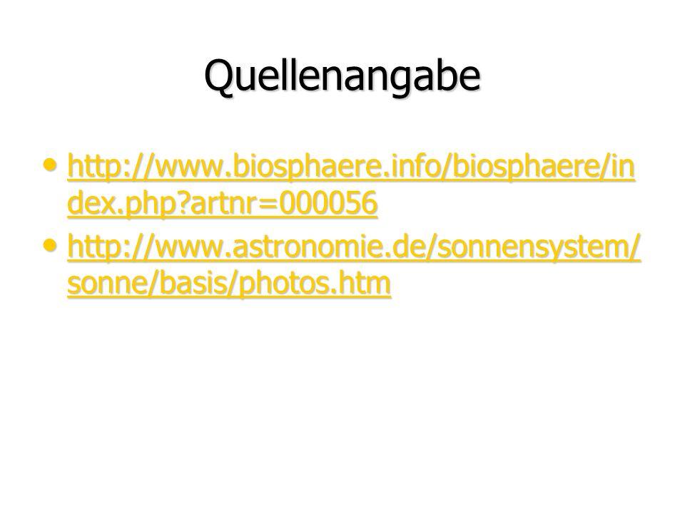 Quellenangabe http://www.biosphaere.info/biosphaere/index.php artnr=000056.