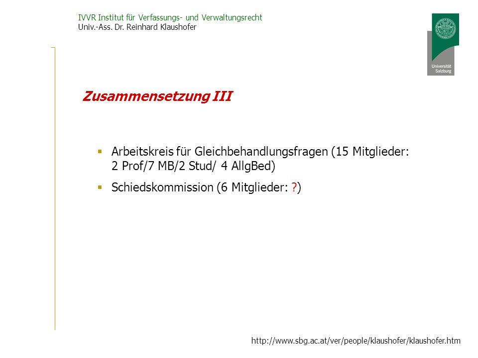 Zusammensetzung III Arbeitskreis für Gleichbehandlungsfragen (15 Mitglieder: 2 Prof/7 MB/2 Stud/ 4 AllgBed)