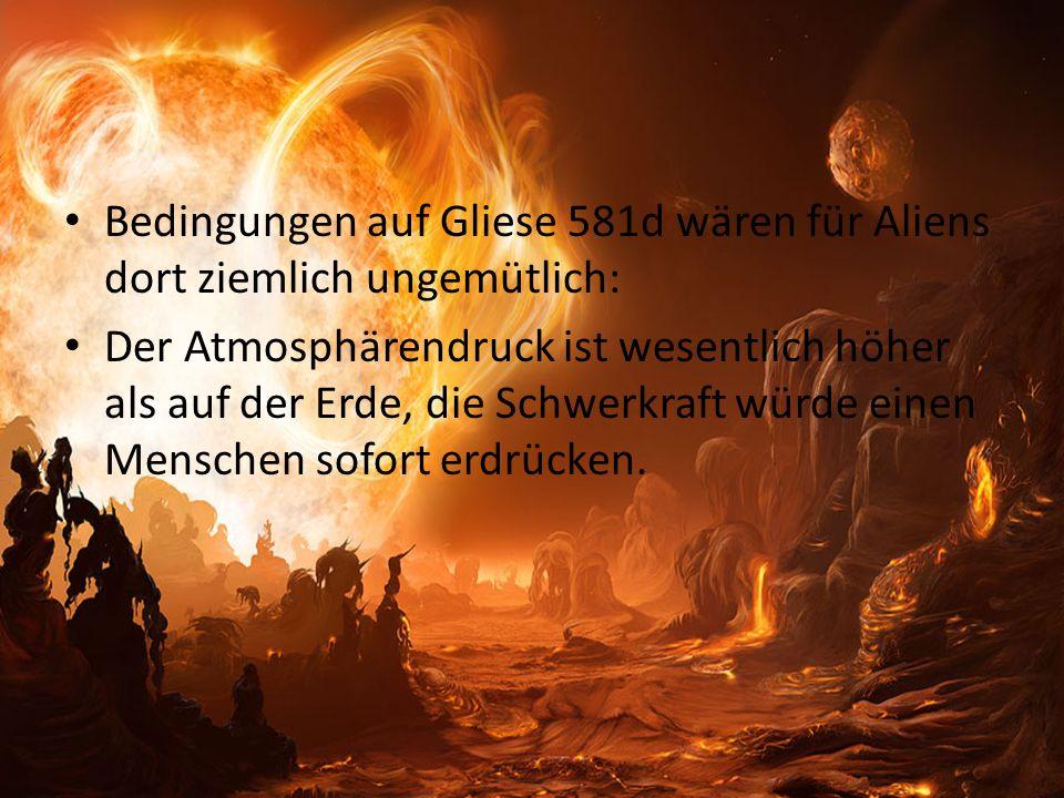 Bedingungen auf Gliese 581d wären für Aliens dort ziemlich ungemütlich: