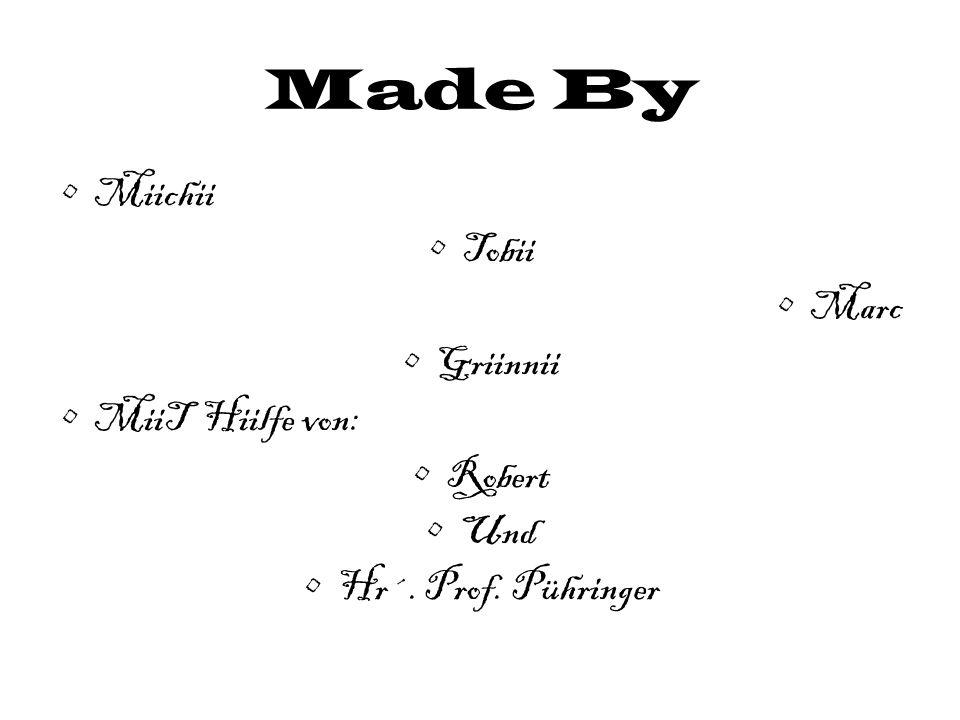 Made By Miichii Tobii Marc Griinnii MiiT Hiilfe von: Robert Und