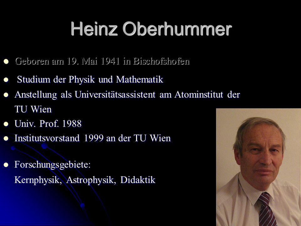 Heinz Oberhummer Geboren am 19. Mai 1941 in Bischofshofen