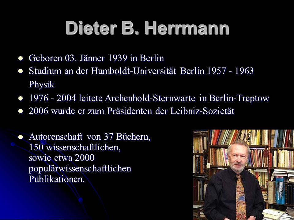Dieter B. Herrmann Geboren 03. Jänner 1939 in Berlin