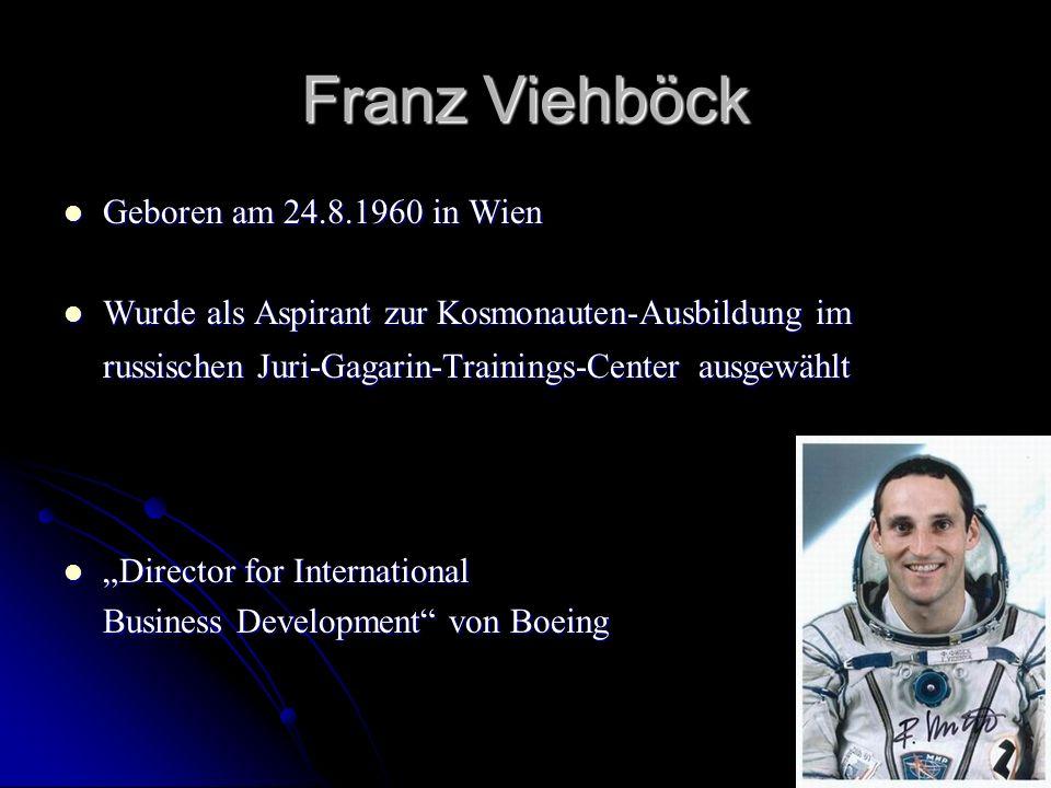 Franz Viehböck Geboren am 24.8.1960 in Wien