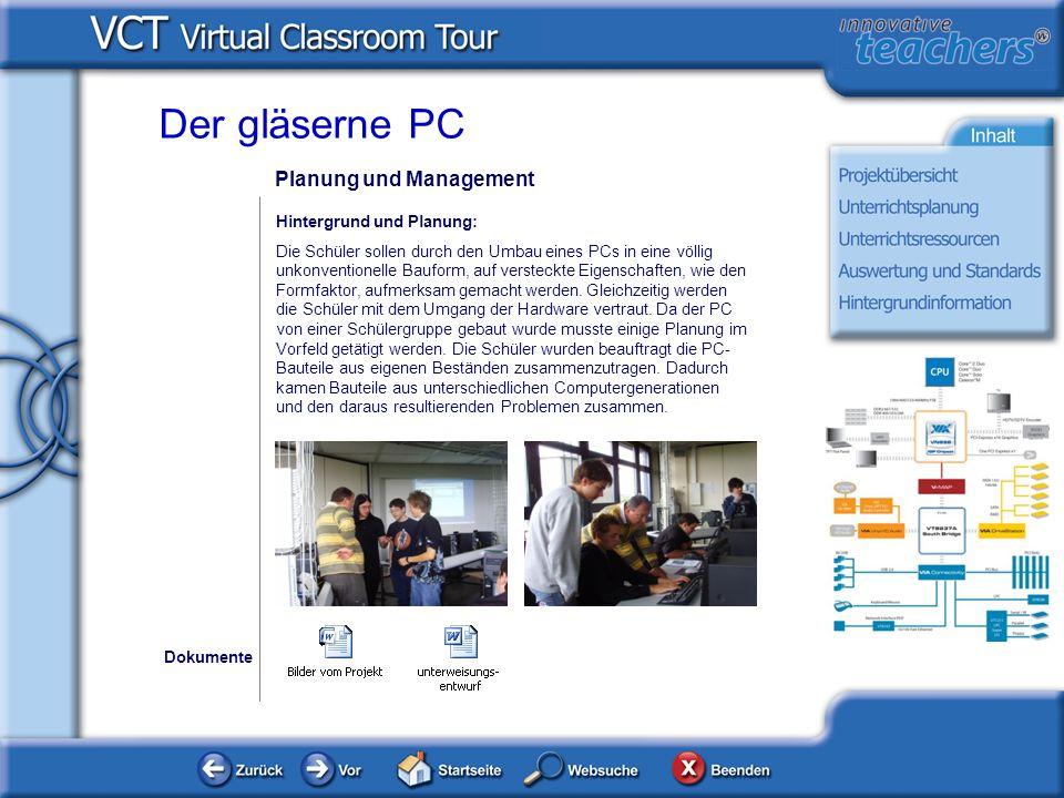 Der gläserne PC Planung und Management Hintergrund und Planung: