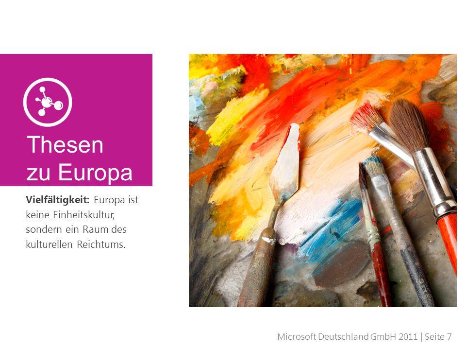Thesen zu Europa Vielfältigkeit: Europa ist keine Einheitskultur, sondern ein Raum des kulturellen Reichtums.