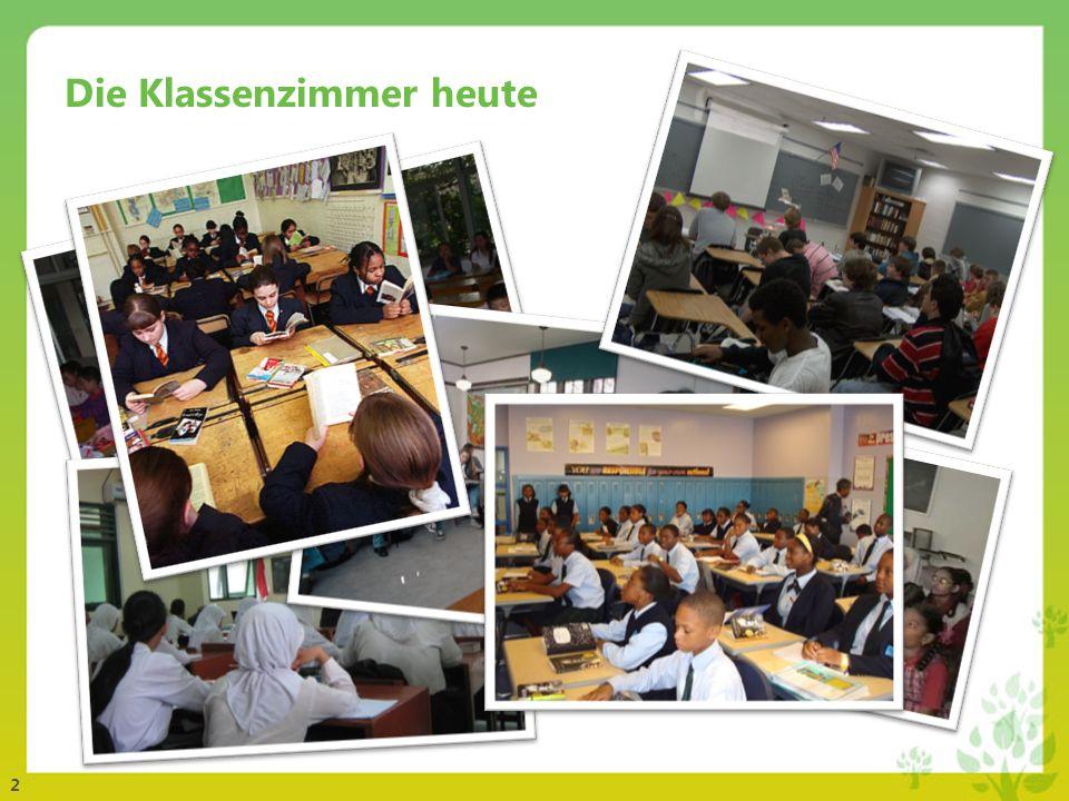 Die Klassenzimmer heute