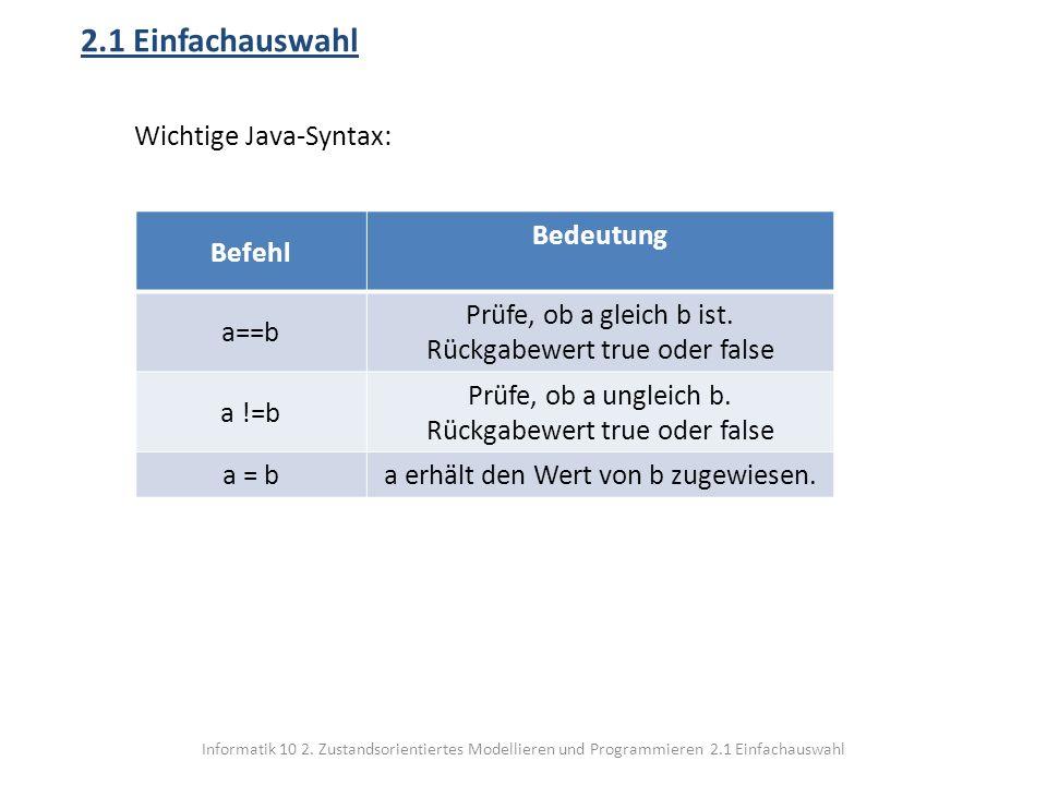 2.1 Einfachauswahl Befehl Bedeutung a==b
