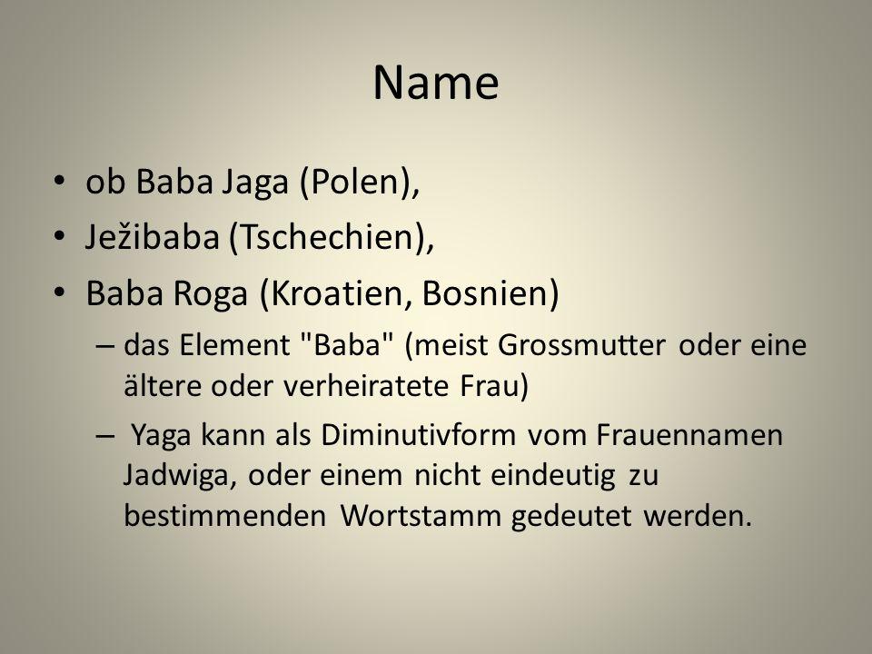 Name ob Baba Jaga (Polen), Ježibaba (Tschechien),
