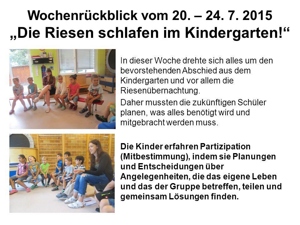 """Wochenrückblick vom 20. – 24. 7. 2015 """"Die Riesen schlafen im Kindergarten!"""