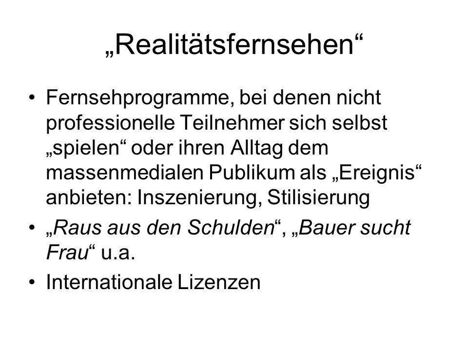 """""""Realitätsfernsehen"""