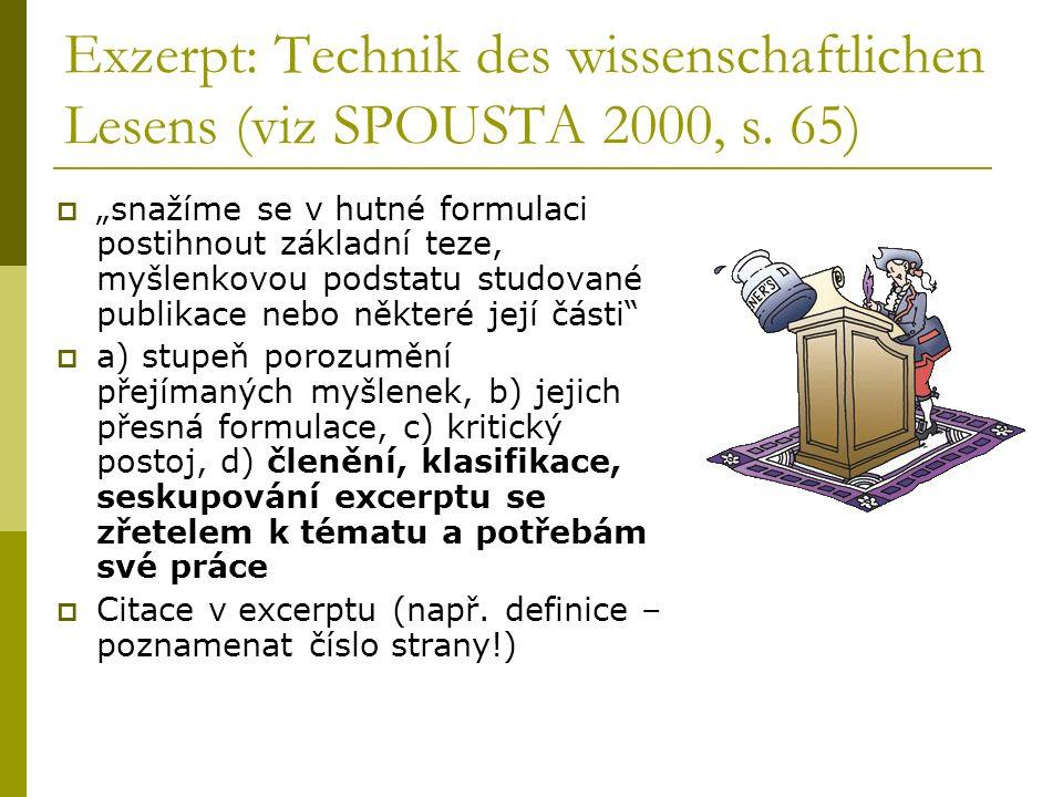 Exzerpt: Technik des wissenschaftlichen Lesens (viz SPOUSTA 2000, s