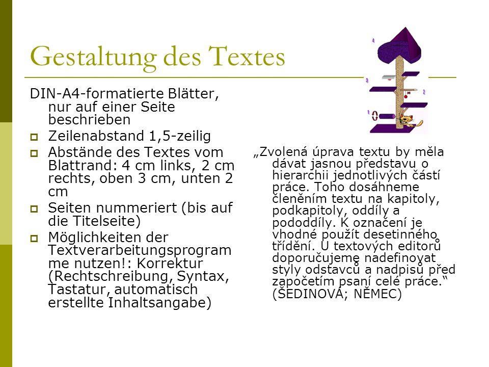 Gestaltung des Textes DIN-A4-formatierte Blätter, nur auf einer Seite beschrieben. Zeilenabstand 1,5-zeilig.