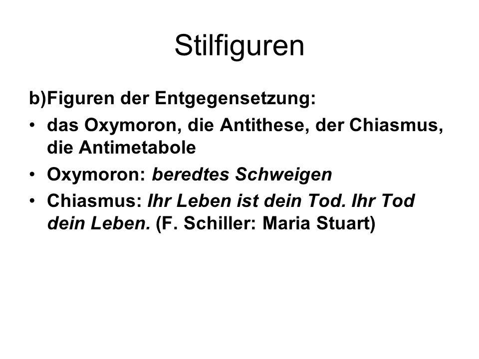 Stilfiguren b) Figuren der Entgegensetzung: