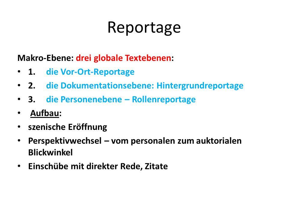 Reportage Makro-Ebene: drei globale Textebenen: