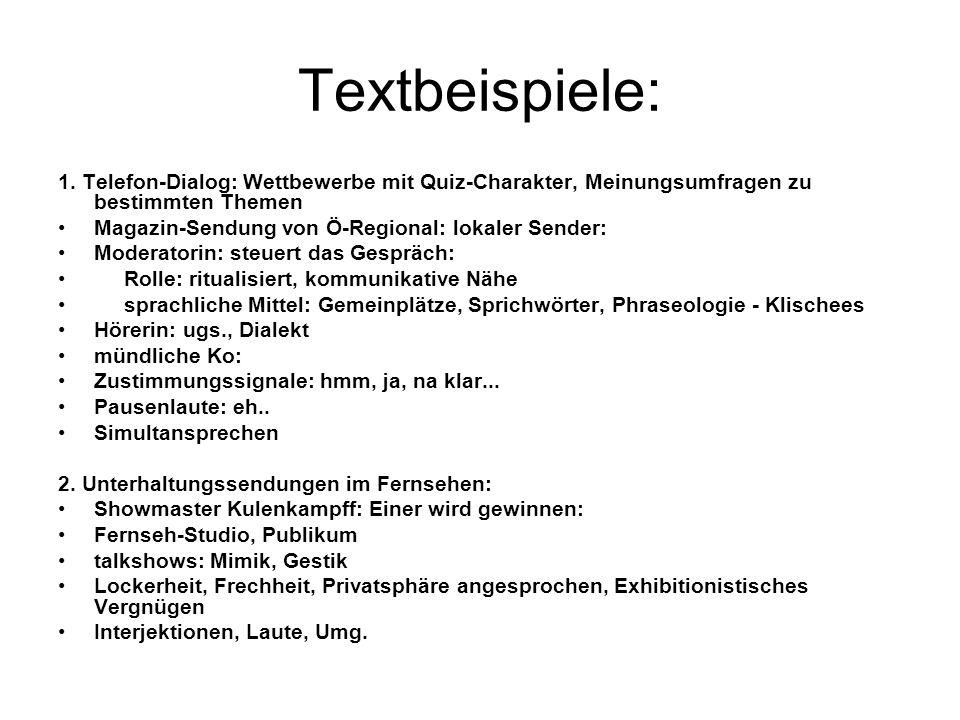 Textbeispiele: 1. Telefon-Dialog: Wettbewerbe mit Quiz-Charakter, Meinungsumfragen zu bestimmten Themen.