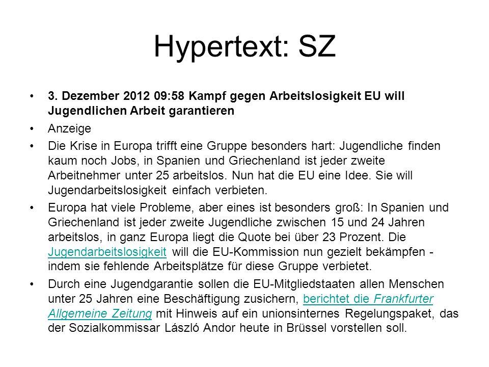 Hypertext: SZ 3. Dezember 2012 09:58 Kampf gegen Arbeitslosigkeit EU will Jugendlichen Arbeit garantieren.