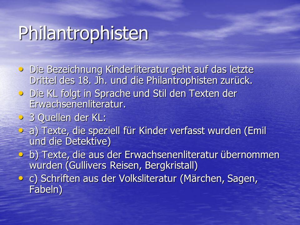 Philantrophisten Die Bezeichnung Kinderliteratur geht auf das letzte Drittel des 18. Jh. und die Philantrophisten zurück.