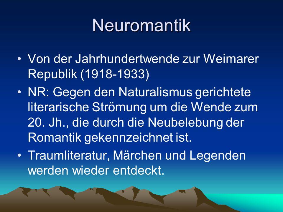 Neuromantik Von der Jahrhundertwende zur Weimarer Republik (1918-1933)