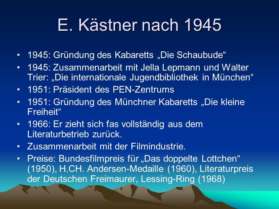 """E. Kästner nach 1945 1945: Gründung des Kabaretts """"Die Schaubude"""