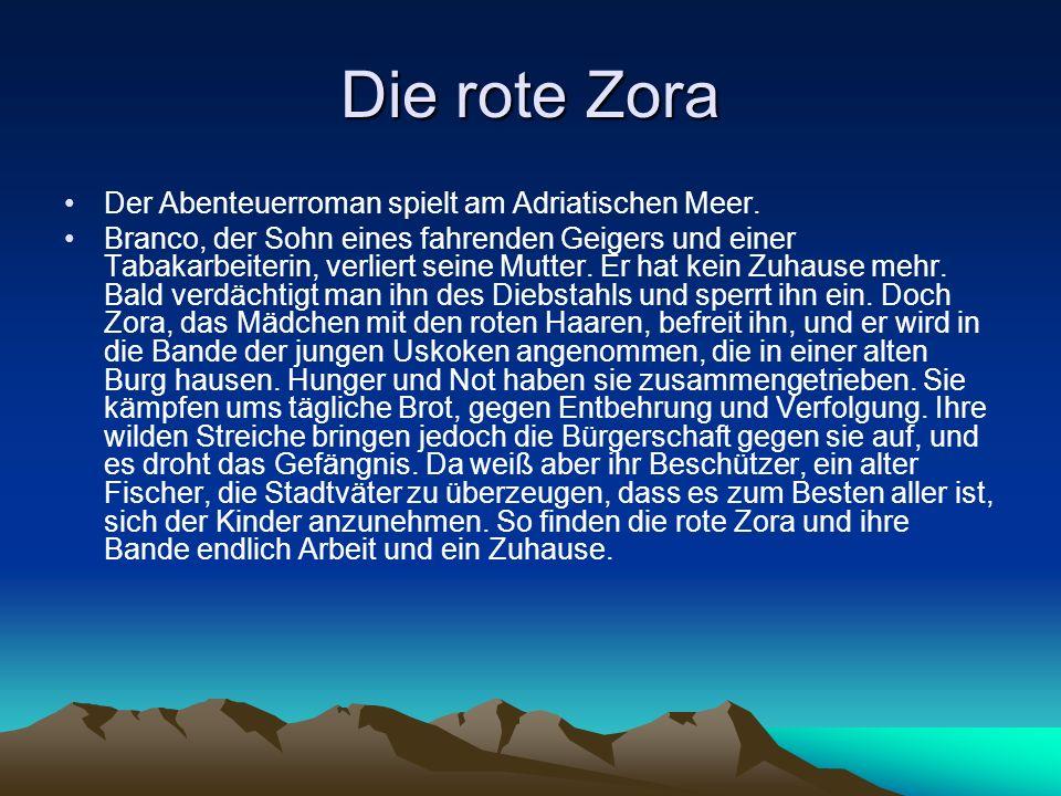 Die rote Zora Der Abenteuerroman spielt am Adriatischen Meer.