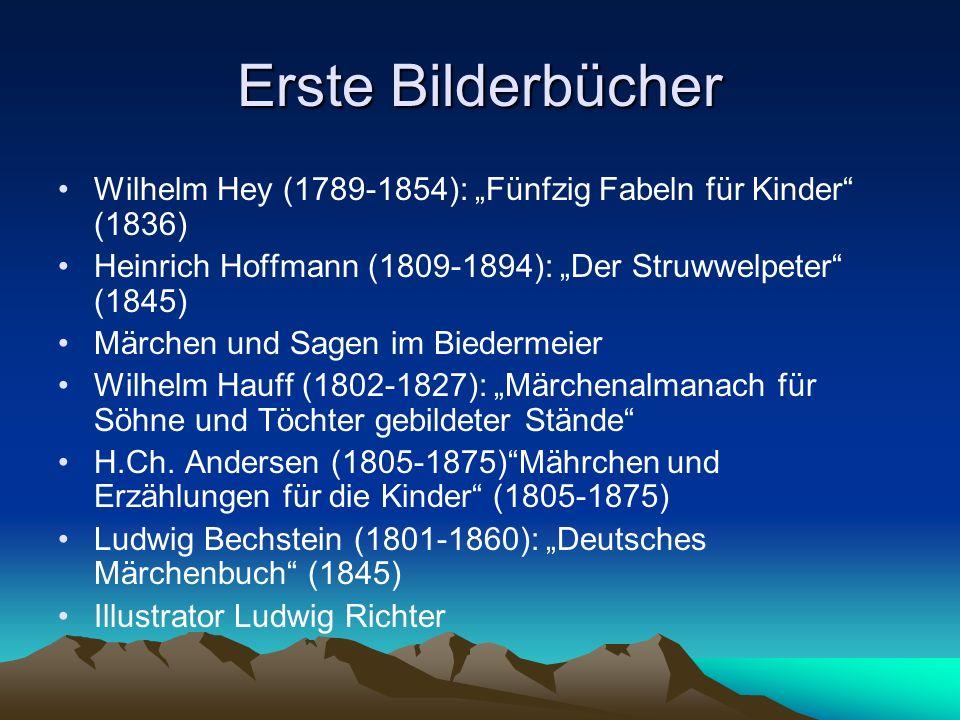 """Erste Bilderbücher Wilhelm Hey (1789-1854): """"Fünfzig Fabeln für Kinder (1836) Heinrich Hoffmann (1809-1894): """"Der Struwwelpeter (1845)"""