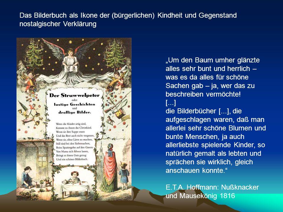 Das Bilderbuch als Ikone der (bürgerlichen) Kindheit und Gegenstand nostalgischer Verklärung