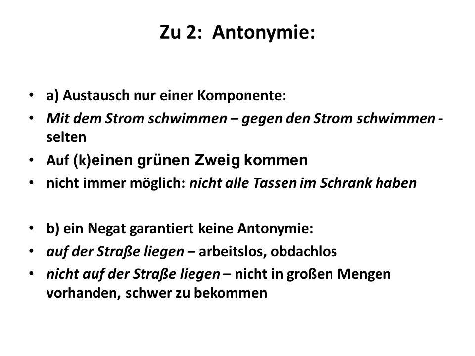 Zu 2: Antonymie: a) Austausch nur einer Komponente: