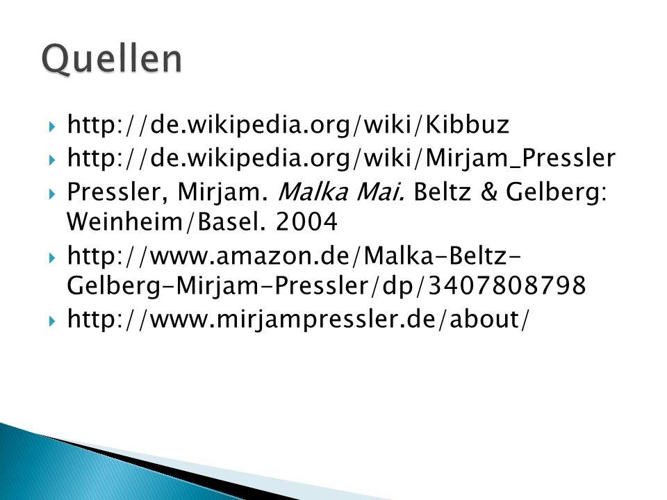 Quellen http://de.wikipedia.org/wiki/Kibbuz