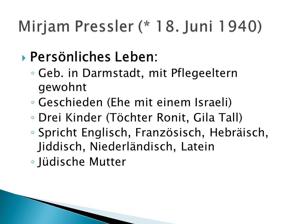 Mirjam Pressler (* 18. Juni 1940)