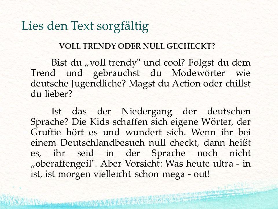 Lies den Text sorgfältig