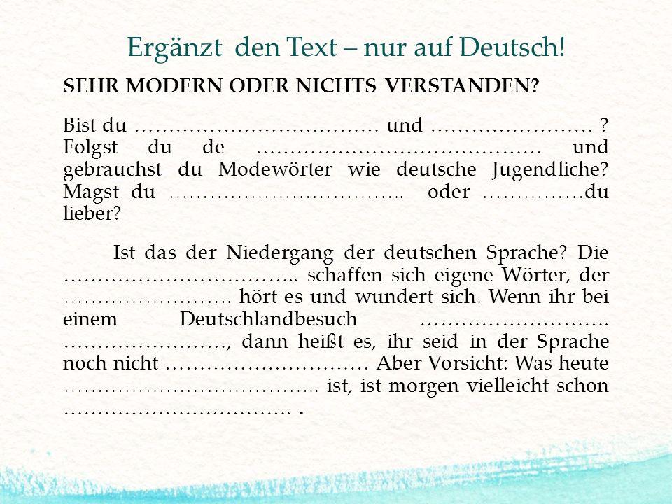 Ergänzt den Text – nur auf Deutsch!