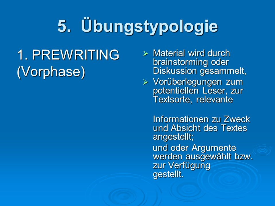 5. Übungstypologie 1. PREWRITING (Vorphase)