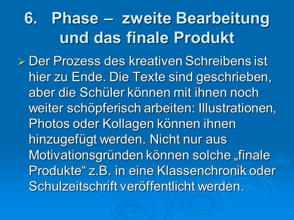 6. Phase – zweite Bearbeitung und das finale Produkt