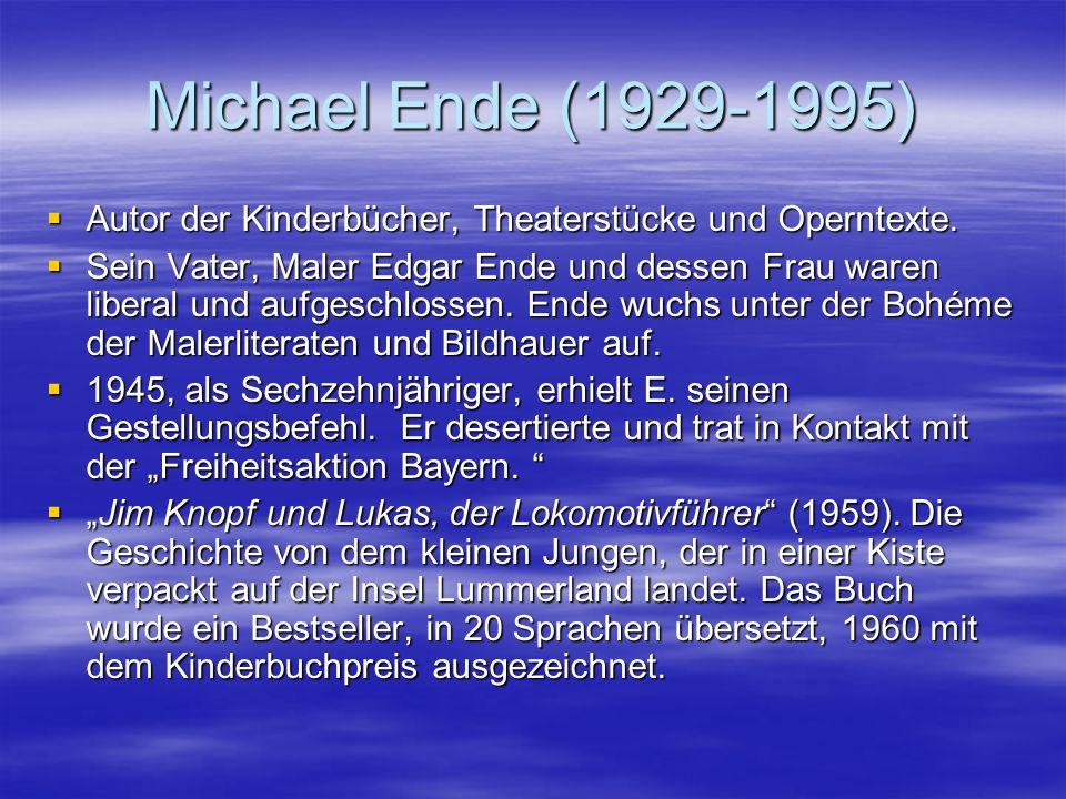 Michael Ende (1929-1995) Autor der Kinderbücher, Theaterstücke und Operntexte.